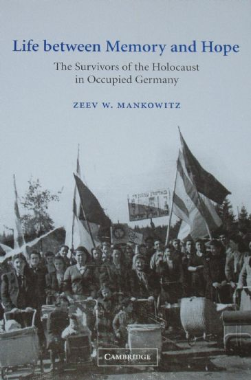 The Survivors of the Holocaust in Occupied Germany, by Zeev W. Mankowitz